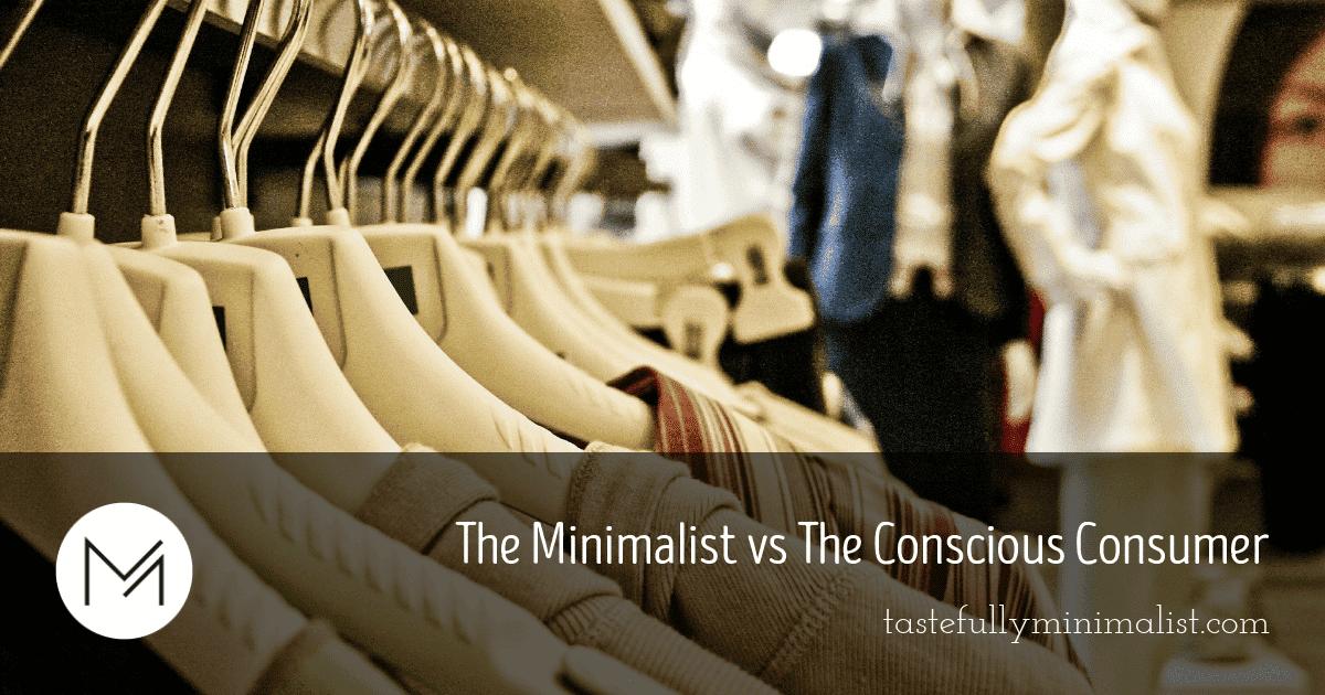 Minimalist vs Conscious Consumer